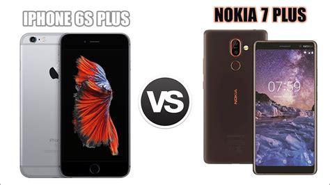 so s 225 nh nokia 7 plus vs iphone 6s plus 64gb c 243 8 triệu n 234 n mua điện thoại n 224 o hơn