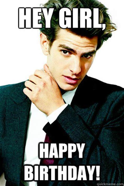Hey Girl Happy Birthday Meme - hey girl happy birthday misc quickmeme