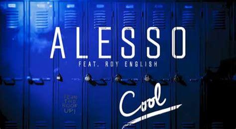 testo cool alesso cool testo traduzione e ufficiale feat