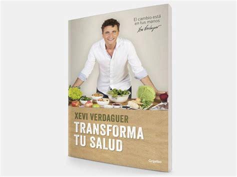 libro transforma tu salud libro de xevi verdaguer transforma tu salud