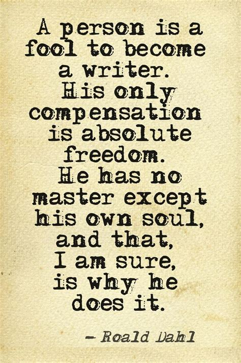 writer s a person is a fool to become a writer quotes authors