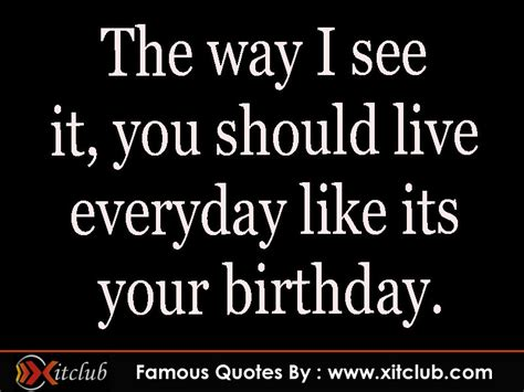 Brainy Quotes On Birthday Famous Quotes About Birthdays Quotesgram