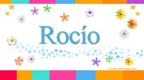 imagenes de cumpleaños para rocio roc 237 o significado del nombre roc 237 o nombres