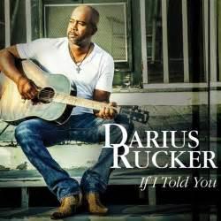 Darius rucker if i told you lyrics genius lyrics