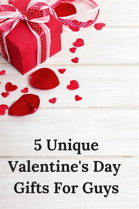 5 Valentines Day Gifts 5 unique s day gifts for guys