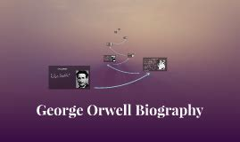 george orwell encyclopedia world biography ksenia koyunova on prezi