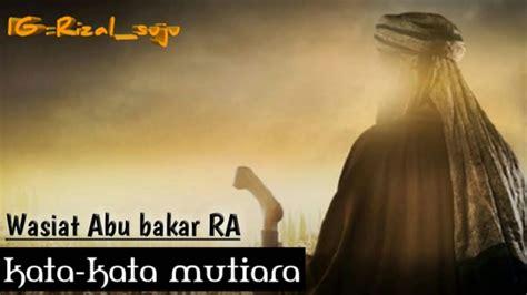 wasiat abu bakar ra kata mutiara sahabat nabi youtube