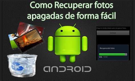 recuperar imagenes ocultas android como recuperar fotos apagadas celular android de forma
