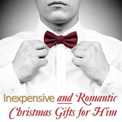 inexpensive and cheap romantic gifts for him
