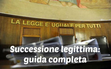 testamento e legittima quote successione legittima ed eredi legittimi tutto ci 242