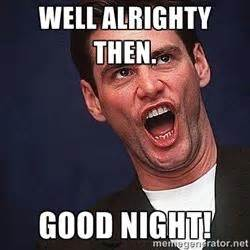 Have A Good Night Meme - funny goodnight sayings kappit