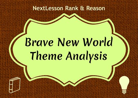 themes in brave new world nextlesson new world survival handbook grade 8