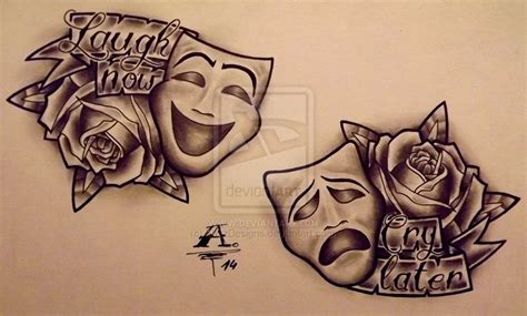 tattoo designs laugh now cry later the gallery for gt smile now cry later drawing