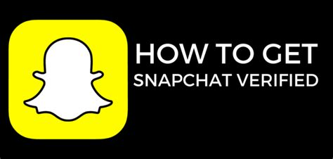 how to get the on snapchat how to get a verified snapchat account