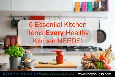 kitchen needs 6 essential kitchen items every healthy kitchen needs