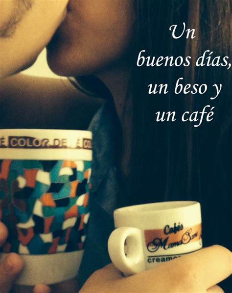 imagenes de buenos dias un beso kiss and happy on pinterest