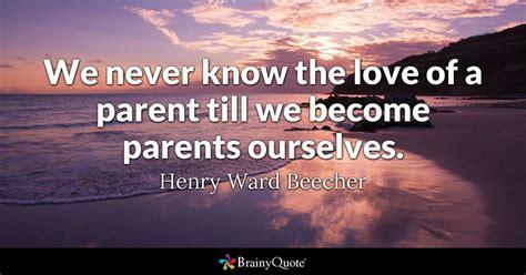 henry ward beecher     love   parent