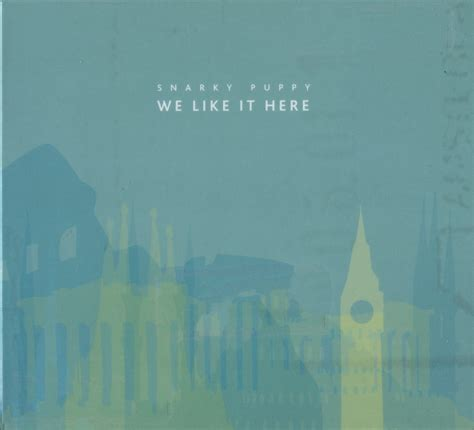 we like it here by snarky puppy snarky puppy we like it here zip