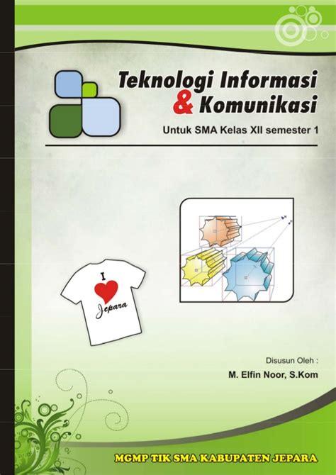 Teknologi Informasi Dan Komunikasi Untuk Smp Kelas 7 buku tik sma kelas 12 semester 1 ktsp