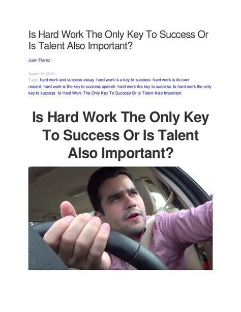 Work Is The Key To Success Essay In Language work is the key to success essay is work or talent the ke
