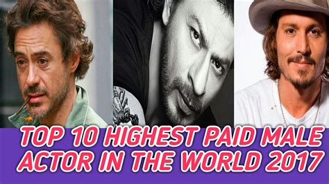 Top 10 Highest Paid Actors In The World World S Richest Actors 2017 2018 by Top 10 Highest Paid Actor In The World 2017