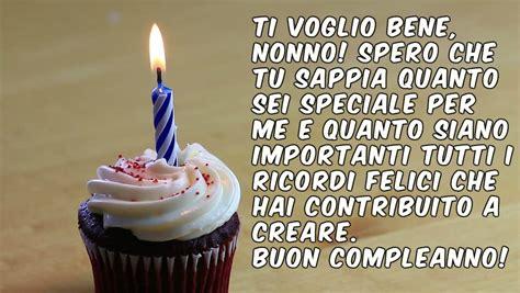 lettere per un compleanno frasi di auguri di buon compleanno nonno auguri di buon