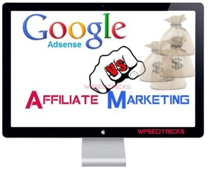 better than adsense why affiliate marketing is better than adsense