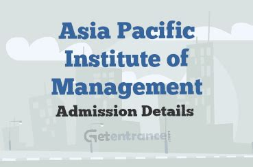 Of The Pacific Mba Application by Asia Pacific Institute Of Management Admission 2016