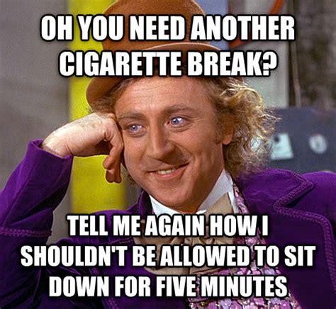 Cigarette Memes - livememe com condescending wonka