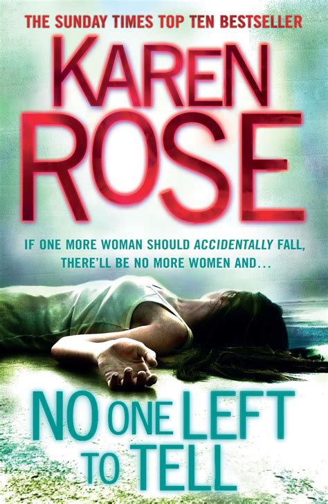 no one left to karen rose no one left to tell 171 crime and publishing