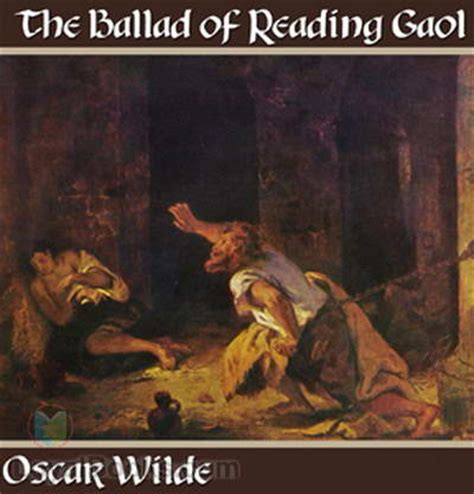 ballad of reading gaol books the ballad of reading gaol by oscar wilde free at loyal