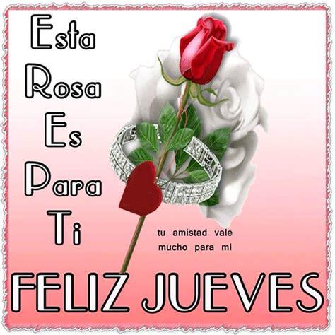 imagenes de feliz jueves con rosas rojas pictures images esta rosa es para ti feliz jueves imagen 7156 im 225 genes