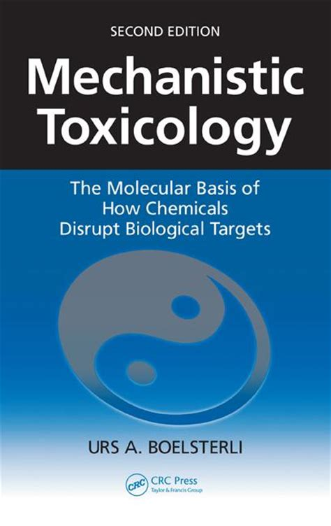 molecular and biochemical toxicology books mechanistic toxicology the molecular basis of how