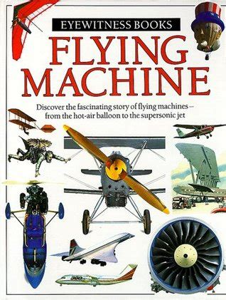 the flying sewing machine books flying machine eyewitness books by andrew nahum