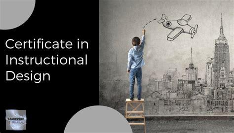 instructional design certificate uk leadership via design certificate in instructional design