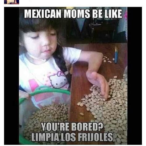 Hispanics Be Like Meme - 25 best ideas about mexican moms on pinterest funny