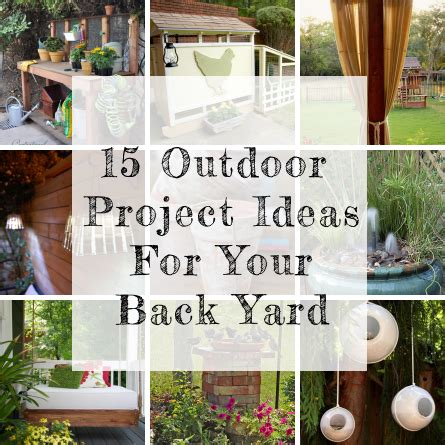 15 Outdoor Projects For Your Back Yard Outdoor Projects Backyard Project Ideas
