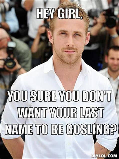 Ryan Meme - ryan gosling hey girl quotes quotesgram