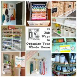 how to organize your home 15 ways to organize your whole home just a girl and her blog