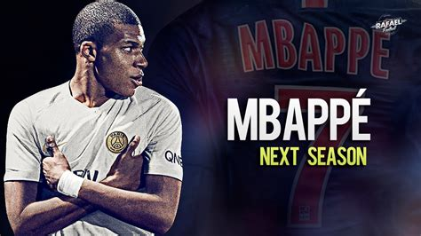 kylian mbappe new number kylian mbapp 233 new number 7 ready for next season 2018