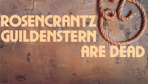 themes rosencrantz and guildenstern are dead new york don perlgut s blog
