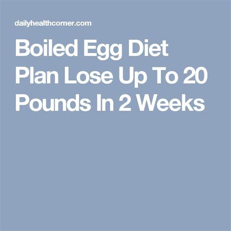 Lose 20 Pounds In 2 Weeks Detox by Boiled Egg Diet Plan Lose Up To 20 Pounds In 2 Weeks Abs