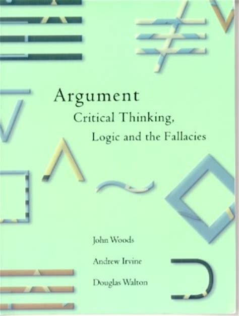 critical thinking your guide to effective argument successful analysis and independent study books argument critical thinking logic and the fallacies by