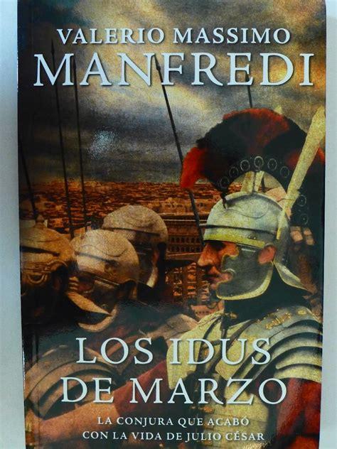 libro manfredi la tumba de libro los idus de marzo valerio massimo manfredi bs 229 563 23 en mercado libre