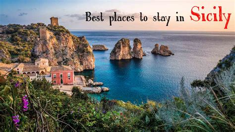 best places to stay in sicily best places to stay in sicily 2018 itinerary for 7 days