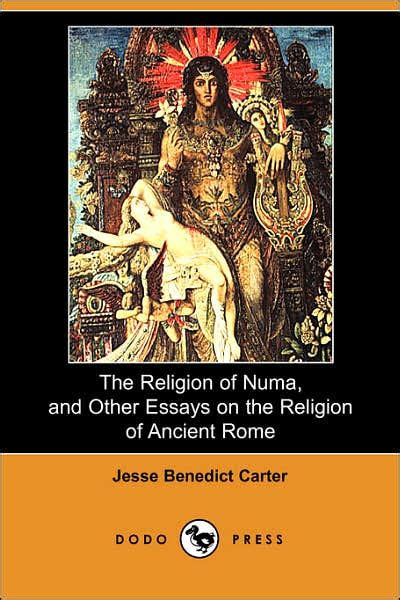 Ancient Rome Essay by The Religion Of Numa And Other Essays On The Religion Of Ancient Rome By Benedict