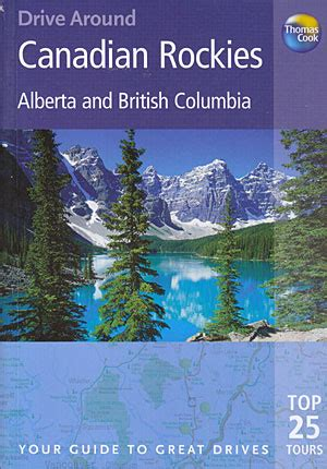 libro the canadian rockies librer 237 a desnivel canadian rockies drive around donald telfer y helena zukowski