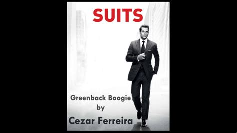 theme song suits greenback boogie suits theme song cezar ferreira youtube