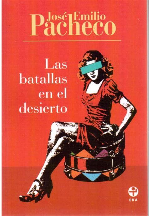 libro las batallas en el imaginatura troupe literaria rese 241 a las batallas en el desierto jos 233 emilio pacheco