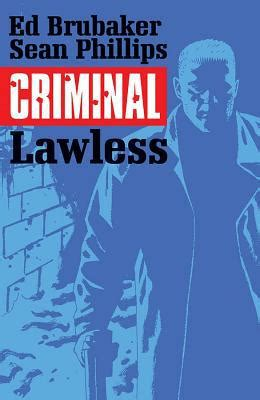 dauntless lawless saga volume 4 books criminal volume 2 lawless by ed brubaker phillips